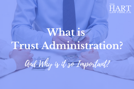 What is Trust Administration and Why is it Important?